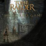 GOODIES | Tomb Raider Legends, le retour de l'ancienne Lara Croft