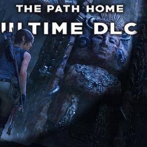 SHADOW | ANNONCE DE «THE PATH HOME», LE DERNIER DLC