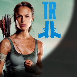 FILM | Tomb Raider 2 est confirmé !