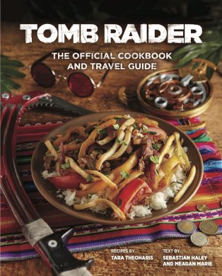 Tomb Raider The Official Cookbook and Travel Guide Beau Livre Recettes Cuisine Voyage Couverture US